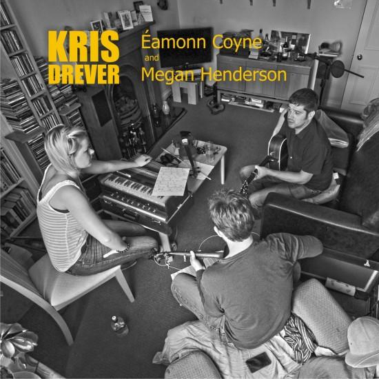 EP — Kris Drever with Éamonn Coyne & Megan Henderson